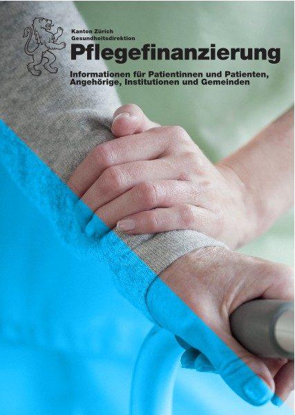 Pflegefinanzierung: Informationen für Patientinnen und Patienten, Angehörige, Institutionen und Gemeinden